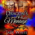 The Dragon's E-Mail Order Menage | Jade White