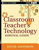 img - for The Classroom Teacher's Technology Survival Guide by Johnson, Doug Published by Jossey-Bass 1st (first) edition (2012) Paperback book / textbook / text book
