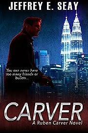CARVER (An NCIS Special Agent Ruben Carver Novel Book 1)