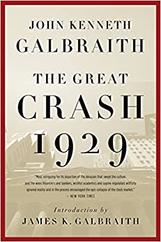 the great crash of 1929 by john kenneth galbraith essay Other essays on john kenneth galbraith--the causes of the great crash the empire state building plane crash 1062 words - 5 pages obtain many useful and positive rulesthat they can live bybibliography:1.