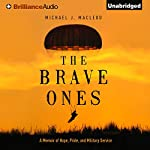 The Brave Ones: A Memoir of Hope, Pride, and Military Service | Michael J. MacLeod
