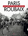 Paris-Roubaix: Die H�lle des Nordens