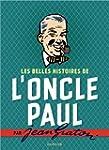 Les belles histoires de l'Oncle Paul...