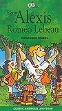 ALEXIS T.04 : ROMÉO LEBEAU