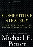 img - for Competitive Strategy: Techniques for Analyzing Industries and Competitors book / textbook / text book
