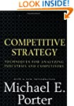 Competitive Strategy: Techniques for...