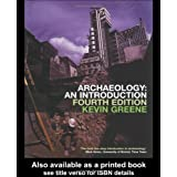 Archaeology: An Introductionby Kevin Greene
