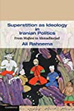 www.payane.ir - Superstition as Ideology in Iranian Politics: From Majlesi to Ahmadinejad (Cambridge Middle East Studies)