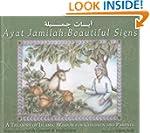 Ayat Jamilah: Beautiful Signs: A Trea...