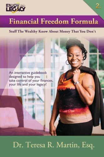 Financial Freedom Formula: Stuff The Wealthy Know About Money That You Don't (Enjoy Your Legacy Financial Series) (Volume 2)