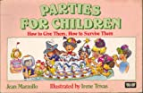 Parties for Children: How to Give Them, How to Survive Them (0047930659) by Marzollo, Jean