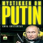 Mystikken om Putin | Anna Arutunyan