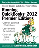 img - for Running QuickBooks 2012 Premier Editions: The Only Definitive Guide to the Premier Editions by Ivens, Kathy, Barich, Tom (2011) Paperback book / textbook / text book