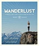Wanderlust:�A Modern Yogi's Guide to Discovering Your Best Self