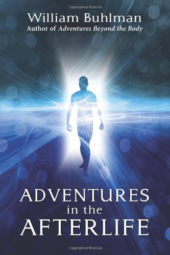 William buhlman adventures in the afterlife