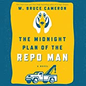 The Midnight Plan of the Repo Man: Book 1 of the Repo Man Series | [W. Bruce Cameron]