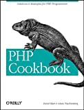 The PHP Cookbook: Solutions and Examples for PHP Programmers (1565926811) by Sklar, David