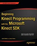 img - for Beginning Kinect Programming with the Microsoft Kinect SDK (Expert's Voice in Microsoft) book / textbook / text book