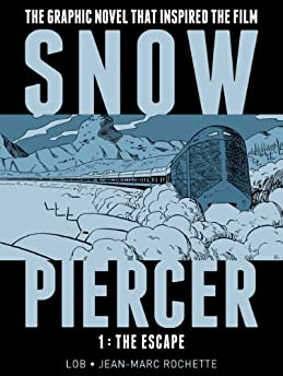 Snowpiercer Volume 1: The Escape