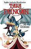 echange, troc Sophie Audouin-Mamikonian - Tara Duncan, Tome 10 : Dragons contre démons