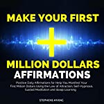 Make Your First Million Dollars Affirmations: Positive Daily Affirmations for Help You Manifest Your First Million Dollars Using the Law of Attraction, Self-Hypnosis, Guided Meditation | Stephens Hyang
