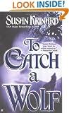 To Catch A Wolf (Historical Werewolf Series, Book 4)