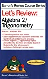 Lets Review Algebra 2/Trigonometry (Lets Review Series)