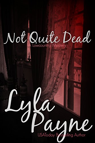 Book: Not Quite Dead (Lowcountry Mysteries Book 1) by Lyla Payne