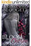 Blood Chosen (#3): Alpha Warriors of the Blood (The Blood Series)