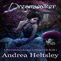 Dreamwalker: A Persephone's League of Immortals, Book One Audiobook by Andrea Heltsley Narrated by Meghan Kelly
