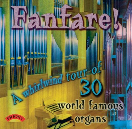 Fanfare! A Whirlwind Tour of 30 World Organs