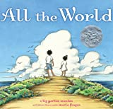 All the World (Children's & Middle Grade: Fiction Picture Book)