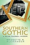 "Bridgette R. Alexander, ""Southern Gothic: A Celine Caldwell Mystery"" (Paris 1865 Press, 2016)"