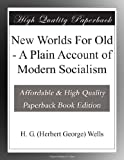 img - for New Worlds For Old - A Plain Account of Modern Socialism book / textbook / text book