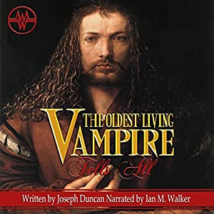 The Oldest Living Vampire Tells All: Revised and Expanded Audiobook