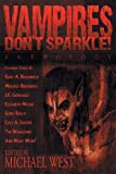 Vampires Don't Sparkle! by Editor Michael West