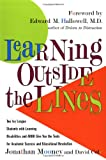 img - for Learning Outside The Lines: Two Ivy League Students with Learning Disabilities and ADHD Give You the Tools for Academic Success and Educational Revolution book / textbook / text book