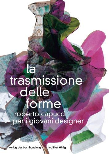 La trasmissione delle forme. Roberto Capucci per i giovani designer / The transmission of forms. Roberto Capucci for young designers