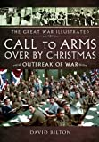 img - for Call to Arms: Over By Christmas: Outbreak of War (The Great War Illustrated) book / textbook / text book