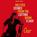 "Deleted Scenes from the Cutting Room Floorvon ""Caro Emerald"""