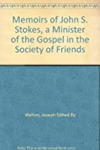 Memoirs of John S. stokes, a Minister of the…
