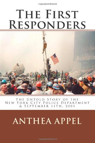 The First Responders: The Untold Story Of The New York City Police Department & September 11Th, 2001