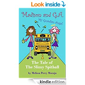 The Tale of the Slimy Spitball: Madison and GA (My Guardian Angel) (The Wunderkind Family)
