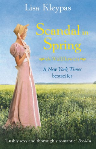 Lisa Kleypas - Scandal in Spring: Wallflower series: Book 4 (English Edition)