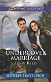Undercover Marriage (Love Inspired Suspense\Witness Protectio)