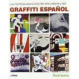 Los nombres esenciales del arte urbano y del graffiti español (Lunwerg Esenciales)