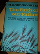 THE FAITH OF OUR FATHER The True Story of a…