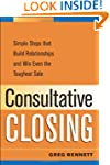 Consultative Closing: Simple Steps Th...