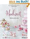 Hochzeit - Torten und mehr: Sweet Wed...