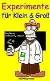 Experimente f�r Klein & Gro�
